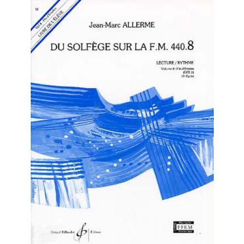 BILLAUDOT ALLERME JEAN-MARC - DU SOLFEGE SUR LA FM 440.8 LECTURE / RYTHME (ELEVE)