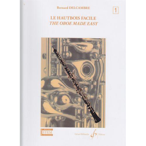 BILLAUDOT DELCAMBRE BERNARD - LE HAUTBOIS FACILE VOL.1