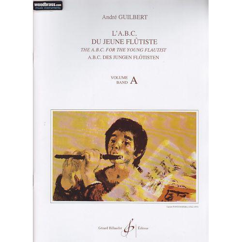 BILLAUDOT GUILBERT ANDRE - L'ABC DU JEUNE FLUTISTE - VOL.A