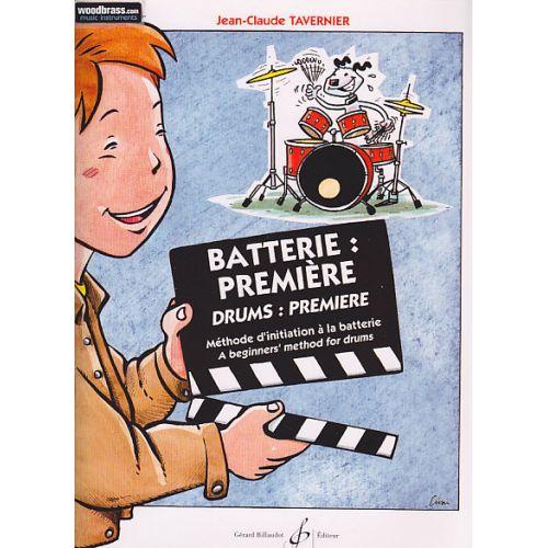 BILLAUDOT TAVERNIER, J.C. - BATTERIE : PREMIERE, METHODE D'INITIATION A LA BATTERIE