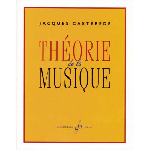 BILLAUDOT CASTEREDE JACQUES - THEORIE DE LA MUSIQUE