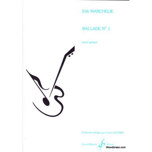 BILLAUDOT MARCHELIE ERIK - BALLADE N°1 - GUITARE