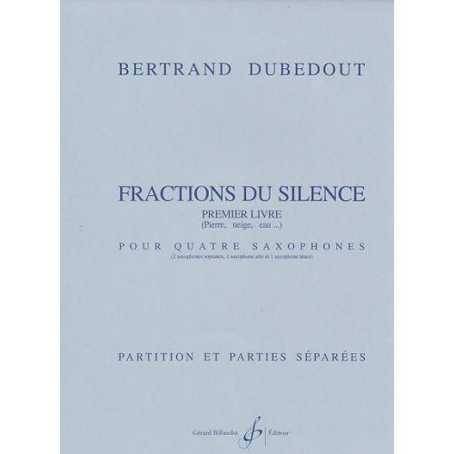 BILLAUDOT DUDEBOUT BERTRAND - FRACTIONS DU SILENCE - 1er livre