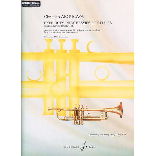BILLAUDOT ABOUCAYA CHRISTIAN - EXERCICES PROGRESSIFS ET ETUDES VOL.1 - TROMPETTE