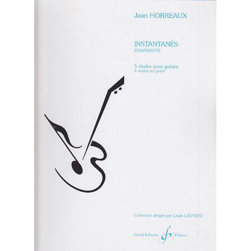 BILLAUDOT HORREAUX JEAN - INSTANTANES, 5 ETUDES - GUITARE