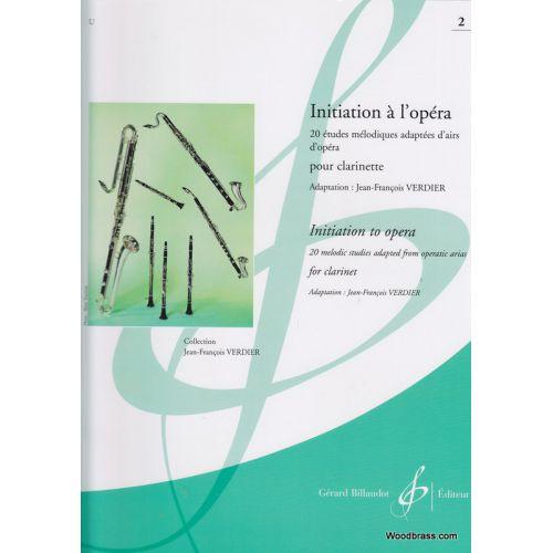 BILLAUDOT VERDIER J.F. - INITIATION A L'OPERA VOLUME 2 - CLARINETTE