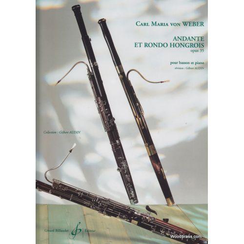 BILLAUDOT WEBER C. M. (VON) - ANDANTE ET RONDO HONGROIS OPUS 35 - BASSON ET PIANO