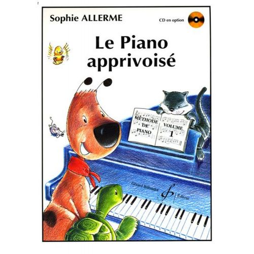 BILLAUDOT ALLERME SOPHIE - LE PIANO APPRIVOISE VOL.1 - CD SEUL