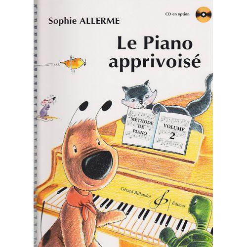 BILLAUDOT ALLERME SOPHIE - LE PIANO APPRIVOISE VOL.2