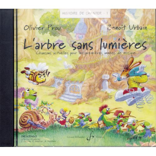 BILLAUDOT PROU/URBAIN - HISTOIRE DE CHANTER VOL 1 : L'ARBRE SANS LUMIERES -  CD SEUL