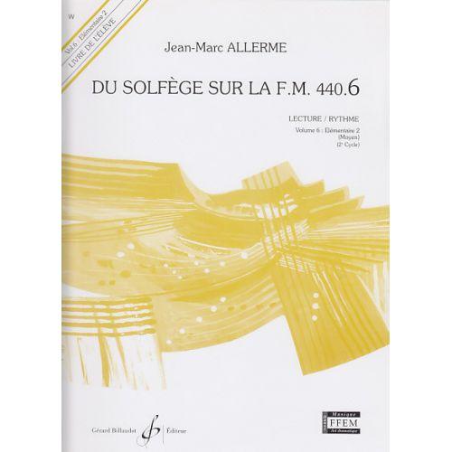 BILLAUDOT ALLERME JEAN-MARC - DU SOLFEGE SUR LA FM 440.6 LECTURE / RYTHME (ELEVE)