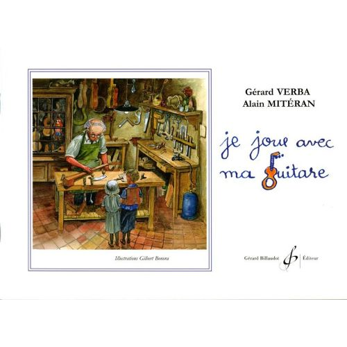BILLAUDOT VERBA/MITERAN - JE JOUE AVEC MA GUITARE