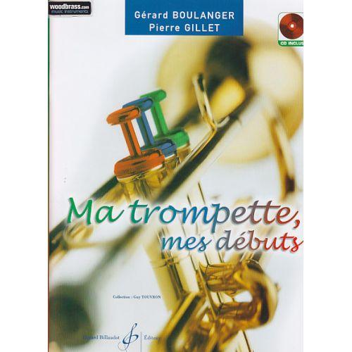 BILLAUDOT BOULANGER G./GILLET P. - MA TROMPETTE MES DÉBUTS + CD
