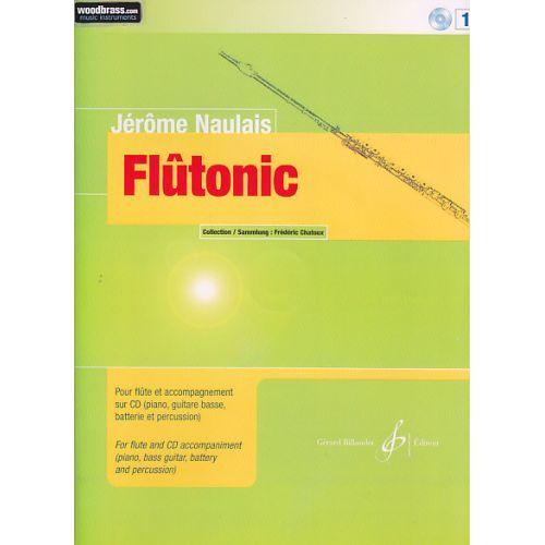 BILLAUDOT NAULAIS JEROME - FLUTONIC VOL.1 + CD - FLUTE