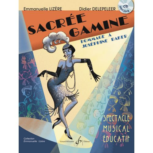 BILLAUDOT DELEPELEER/LIZERE - SACREE GAMINE, HOMMAGE A JOSEPHINE BAKER + CD