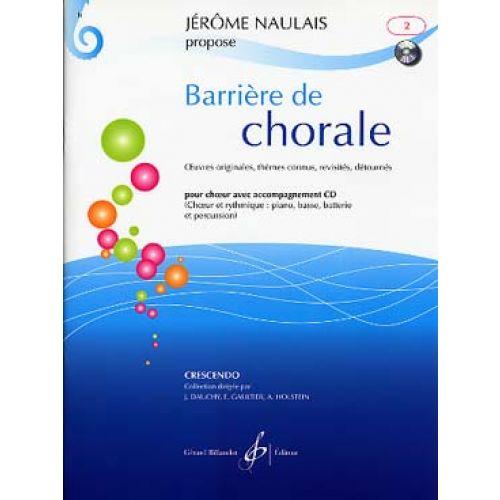 BILLAUDOT NAULAIS JEROME - BARRIERE DE CHORALE VOL.2 + CD - CHOEUR 4 VOIX MIXTES