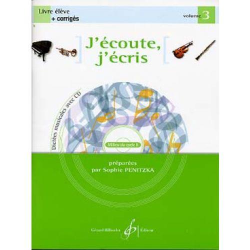 BILLAUDOT PENITZKA SOPHIE - J'ECOUTE, J'ECRIS VOL.3 + CD - LIVRE DE L'ELEVE + CORRIGES
