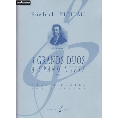 BILLAUDOT KUHLAU F. : 3 GRANDS DUOS, OP. 39 - 2 FLUTES