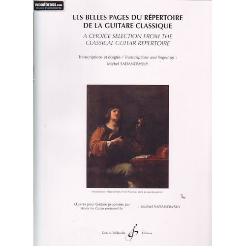 BILLAUDOT LES BELLES PAGES DU REPERTOIRE DE LA GUITARE CLASSIQUE - GUITARE