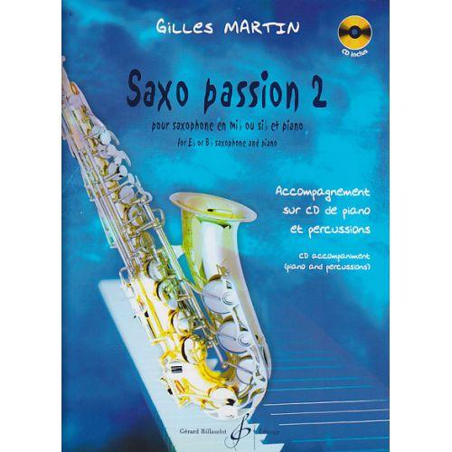 BILLAUDOT MARTIN GILLES - SAXO PASSION 2 + CD - SAXOPHONE, PIANO