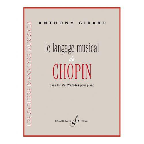 BILLAUDOT GIRARD ANTHONY - LE LANGAGE MUSICAL DE CHOPIN DANS LES 24 PRELUDES POUR PIANO