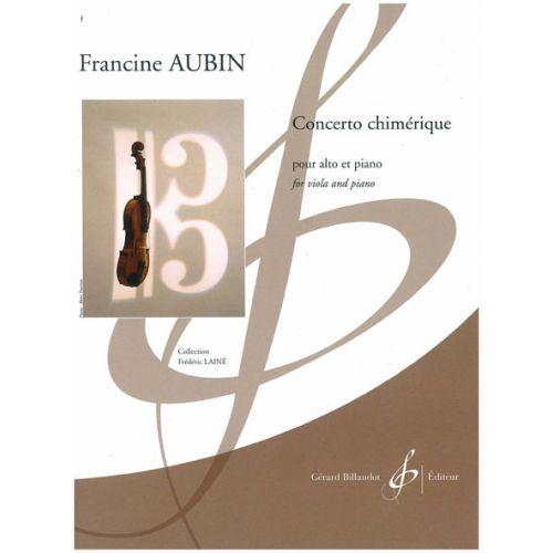 BILLAUDOT AUBIN FRANCINE - CONCERTO CHIMERIQUE - ALTO