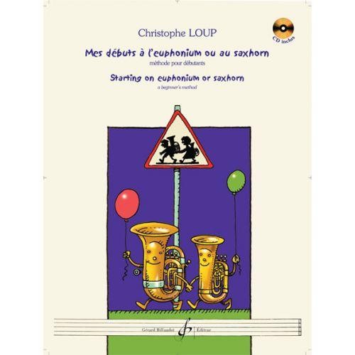 BILLAUDOT LOUP CHRISTOPHE - MES DEBUTS A L'EUPHONIUM OU AU SAXHORN + CD