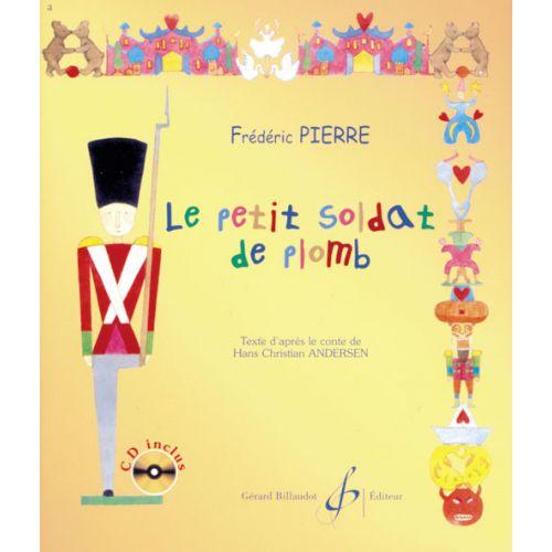 BILLAUDOT PIERRE FREDERIC - LE PETIT SOLDAT DE PLOMB + CD