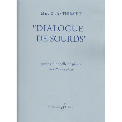 BILLAUDOT THIRAULT M.D. - DIALOGUE DE SOURDS - VIOLONCELLE ET PIANO
