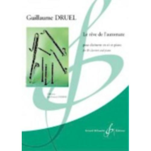 BILLAUDOT DRUEL GUILLAUME - LE REVE DE L'AUTOMATE - CLARINETTE & PIANO