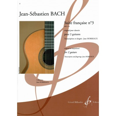 BILLAUDOT BACH J.S.- SUITE FRANCAISE N°3 BWV 814 - GUITARE