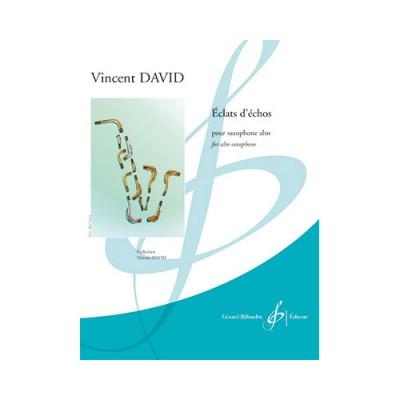 BILLAUDOT VINCENT DAVID - ECLATS D'ECHOS - SAXOPHONE