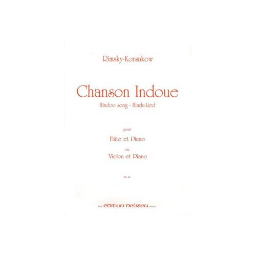 EDITION DELRIEU RIMSKY-KORSAKOV NICOLAI - SADKO : CHANSON HINDOUE - VIOLON OU FLUTE ET PIANO