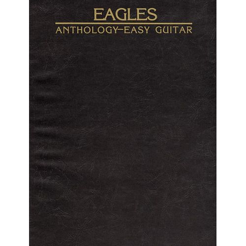 ALFRED PUBLISHING EAGLES THE - ANTHOLOGY - GUITAR TAB