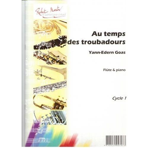 ROBERT MARTIN GOAS Y.E. - AU TEMPS DE TROUBADOURS