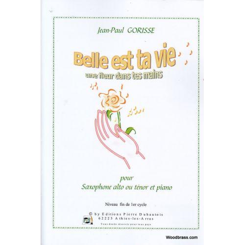 DUHAUTOIS GORISSE J. P. - BELLE EST TA VIE - SAXOPHONE (ALTO OU TENOR) ET PIANO