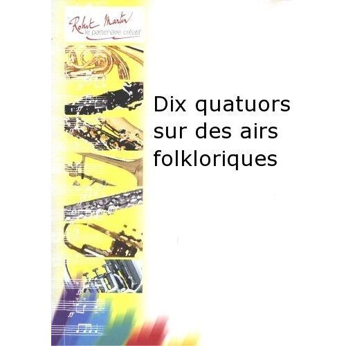 ROBERT MARTIN GOURDEAU - DIX QUATUORS SUR DES AIRS FOLKLORIQUES