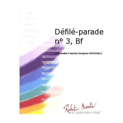 ROBERT MARTIN GOUTE R., DEVOGEL J. - DÉFILÉ-PARADE N°3, BATTERIE FANFARE