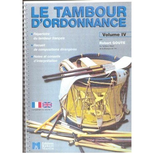 ROBERT MARTIN GOUTE R. - TAMBOUR D'ORDONNANCE, VOL. IV