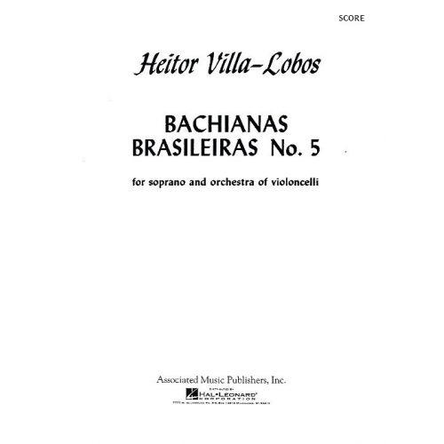SCHIRMER HEITOR VILLA-LOBOS - BACHIANAS BRASILEIRAS NO.5 - SOPRANO AND CELLO