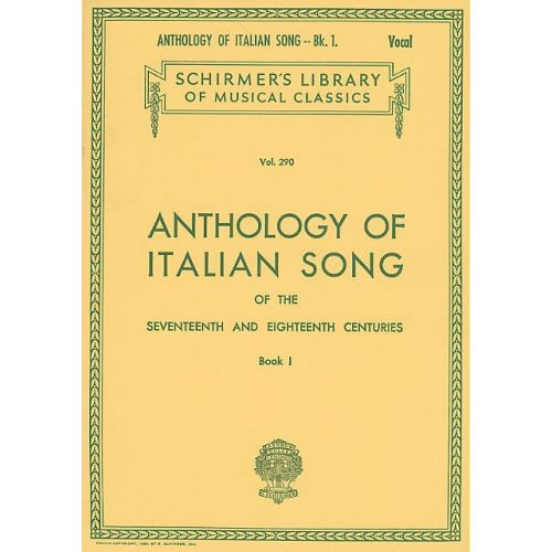 SCHIRMER ANTHOLOGY OF ITALIAN SONG OF THE 17TH AND 18TH CENTURIES BOOK I - VOICE