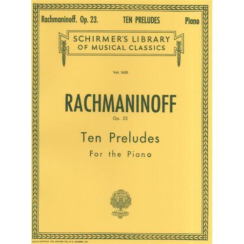 SCHIRMER SERGEI RACHMANINOV TEN PRELUDES FOR PIANO OP.23 - PIANO SOLO
