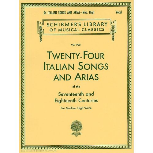 SCHIRMER TWENTY-FOUR ITALIAN SONGS AND ARIAS OF THE 17TH AND 18TH CENTURIES MD/HI - HIGH VOICE