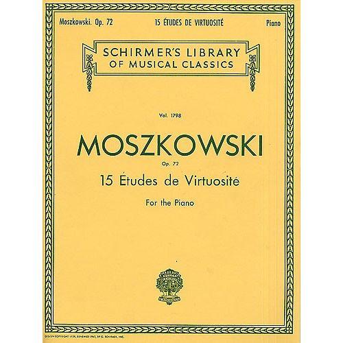 SCHIRMER MORITZ MOSZKOWSKI FIFTEEN ETUDES VIRTUOSITIE OP.72 - PIANO SOLO