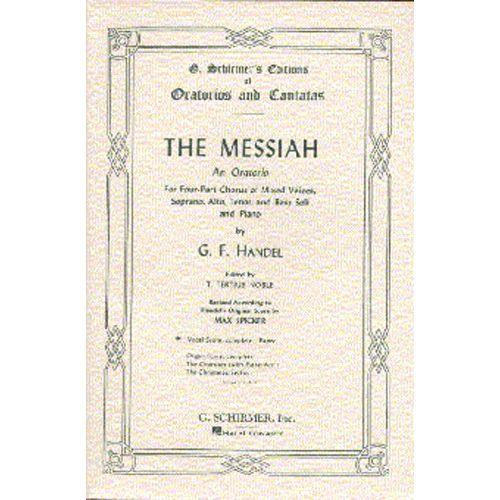 SCHIRMER HANDEL GEORGE FREDERICK - THE MESSIAH - AN ORATORIO COMPLETE - VOCAL SCORE