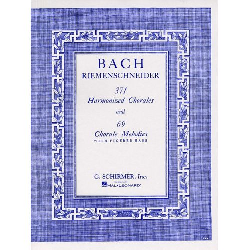 SCHIRMER J.S. BACH - 371 HARMONIZED CHORALES AND 69 CHORALE MELODIES WITH FIG BASS - PIANO SOLO
