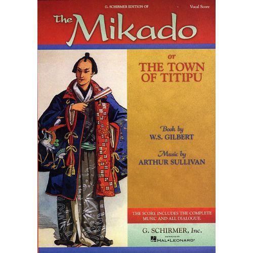SCHIRMER GILBERT AND SULLIVAN THE MIKADO OPERA - CHORAL