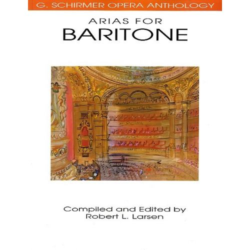 SCHIRMER SCHIRMER OPERA ANTHOLOGY ARIAS FOR BARITONE - BARITONE VOICE