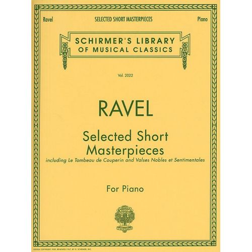 SCHIRMER MAURICE RAVEL - SELECTED SHORT MASTERPIECES - PIANO SOLO