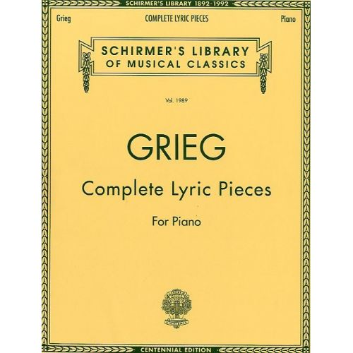 SCHIRMER EDVARD GRIEG COMPLETE LYRIC PIECES- PIANO SOLO